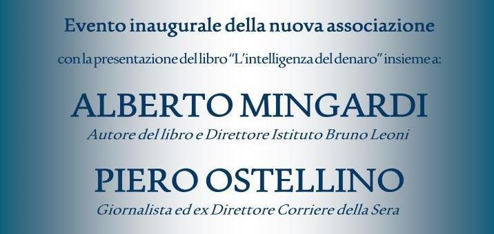 """12 Novembre 2013 – Evento inaugurale e presentazione """"L'intelligenza del denaro"""" di Alberto Mingardi"""
