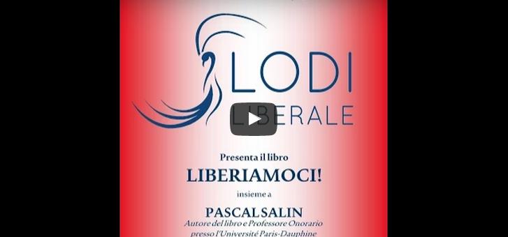 Liberiamoci! – Pascal Salin, Alberto Mingardi – 7 novembre 2014