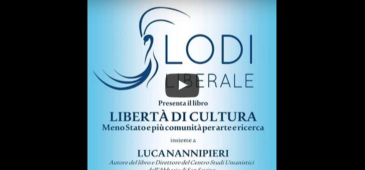 LibertaIi?? di cultura – Luca Nannipieri, Maria Emilia Maisano Moro – 23 febbraio 2015