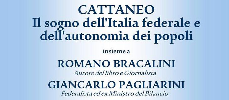"""20 maggio 2015 – Presentazione del libro """"Cattaneo. Il sogno dell'Italia federale e dell'autonomia dei popoli"""" di Romano Bracalini"""