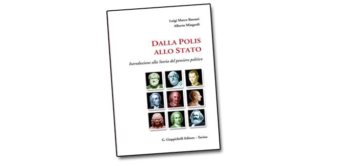 """Recensione del libro """"Dalla Polis allo Stato. Introduzione alla Storia del pensiero politico"""" di Luigi Marco Bassani e Alberto Mingardi."""