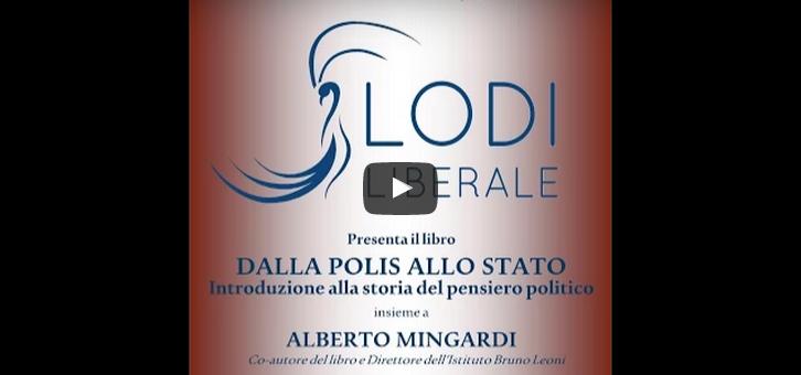 Dalla Polis allo Stato. Introduzione alla storia del pensiero politico – Marco Bassani, Alberto Mingardi – 29 giugno 2015