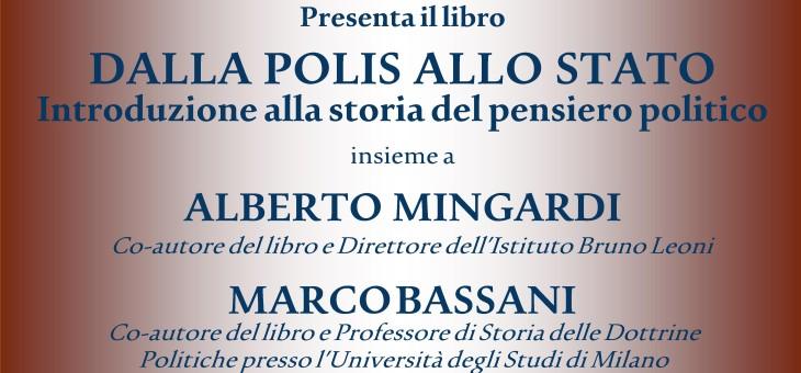 """29 giugno 2015 – Presentazione del libro """"Dalla Polis allo Stato"""" di Luigi Marco Bassani e Alberto Mingardi"""