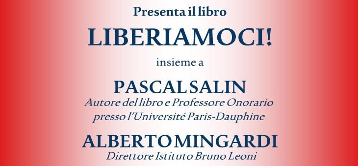 """07 novembre 2014 – Presentazione del libro """"Liberiamoci"""" di Pascal Salin"""
