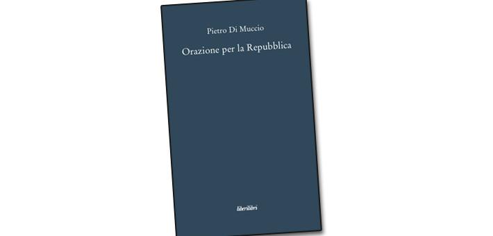 """Recensione del libro """"Orazione per la Repubblica di Pietro Di Muccio De Quattro"""