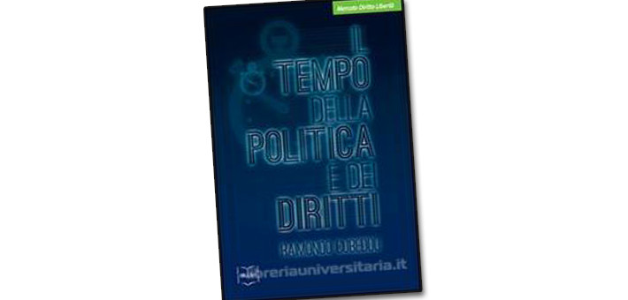 """La nostra recensione del libro """"Il tempo della politica e dei diritti"""" di Raimondo Cubeddu"""