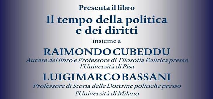 """31 marzo 2014 – Presentazione del libro """"Il tempo della politica e dei diritti"""" di Raimondo Cubeddu"""