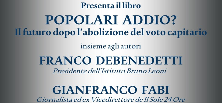 """21 settembre 2015 – Presentazione del libro """"Popolari addio? Il futuro dopo l'abolizione del voto capitario"""" di Franco Debenedetti e Gianfranco Fabi"""