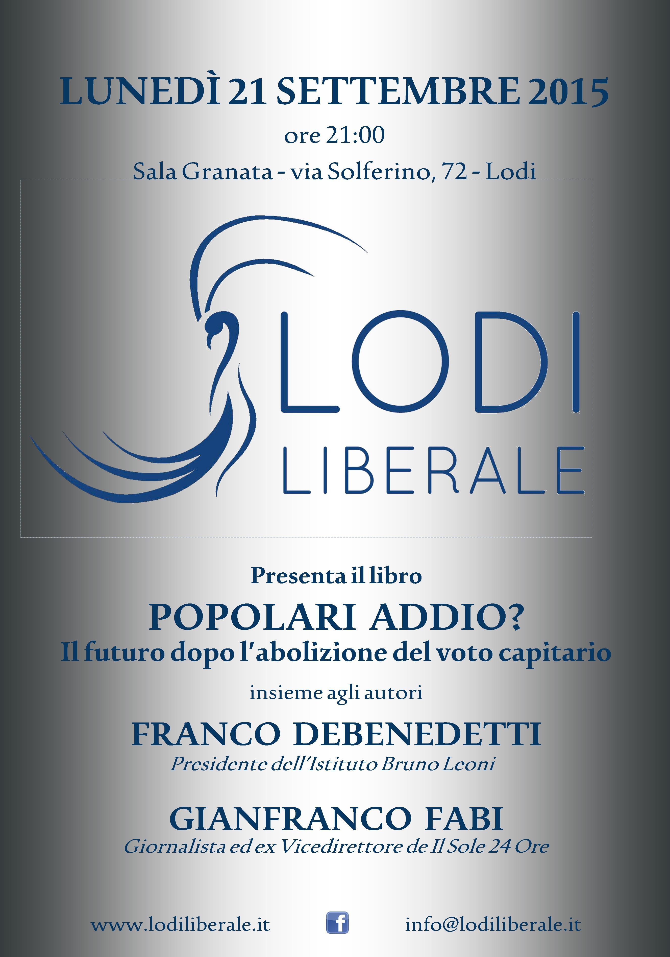 """Associazione Lodi Liberale - Presentazione del libro """"Popolari addio. Il futuro dopo l'abolizione del voto capitario"""" di Franco Debenedetti e Gianfranco Fabi"""
