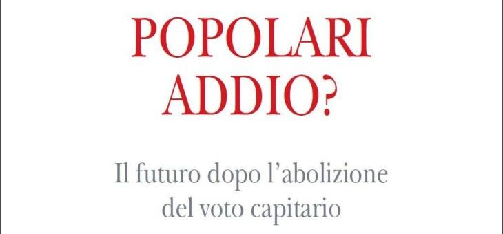 """Recensione del libro """"Popolari addio? Il futuro dopo l'abolizione del voto capitario"""" di Franco Debenedetti e Gianfranco Fabi"""