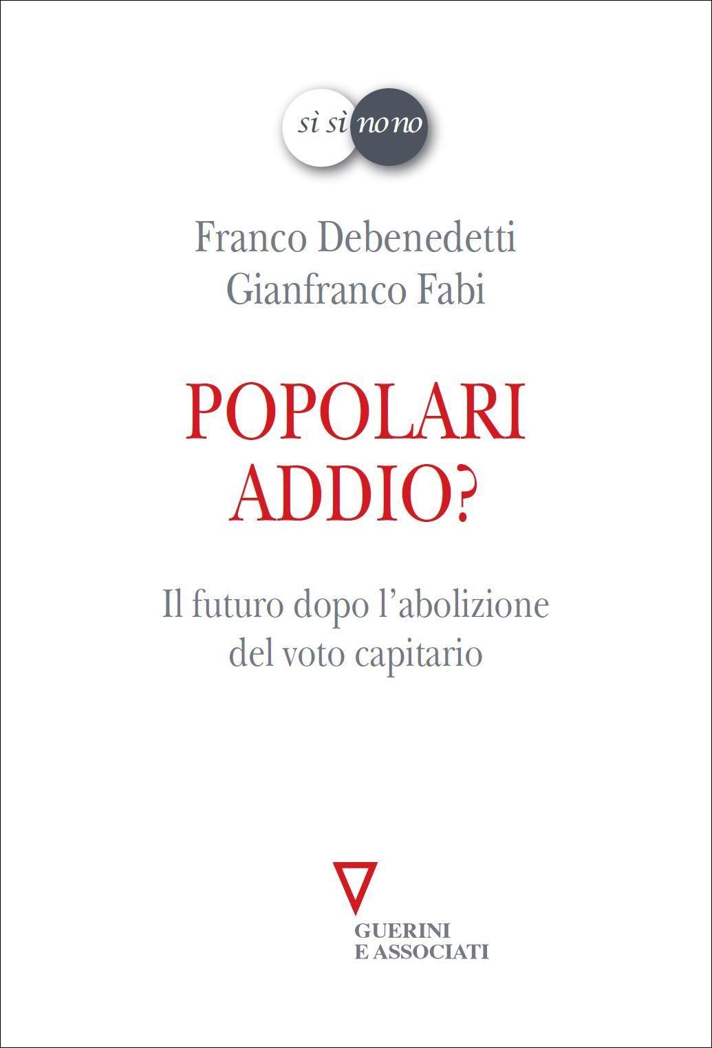 Associazione Lodi Liberale - Popolari addio Franco Debenedetti e Gianfranco Fabi