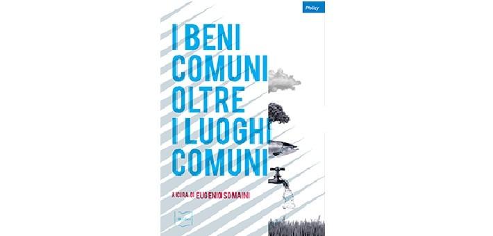 """Recensione del libro """"I beni comuni oltre i luoghi comuni"""" edito Ibl libri"""