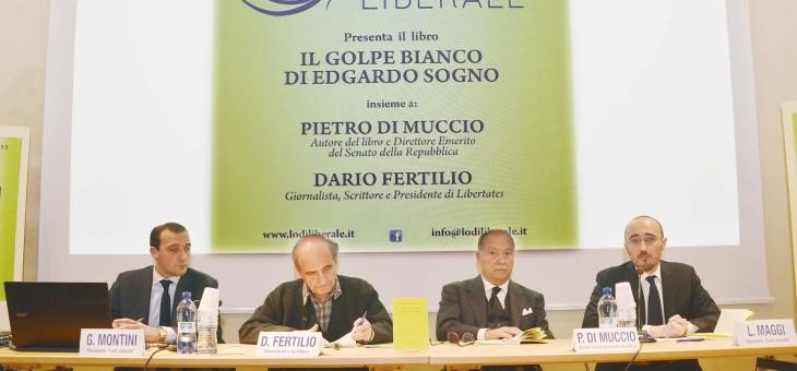 """Presentazione del libro """"Il golpe bianco di Edgardo Sogno"""" di Pietro Di Muccio de Quattro"""