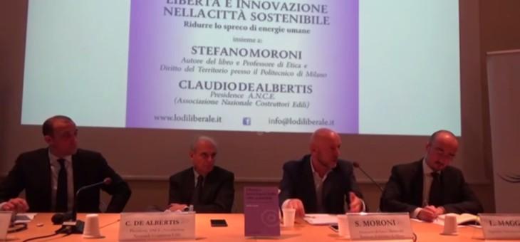 LibertAi?? e innovazione nella cittAi?? sostenibile – Moroni, De Albertis – 11 aprile 2016