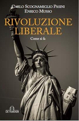 """Associazione Lodi Liberale - Presentazione del libro """"Rivoluzione liberale. Come si fa"""" di Carlo Scognamiglio e Enrico Musso"""