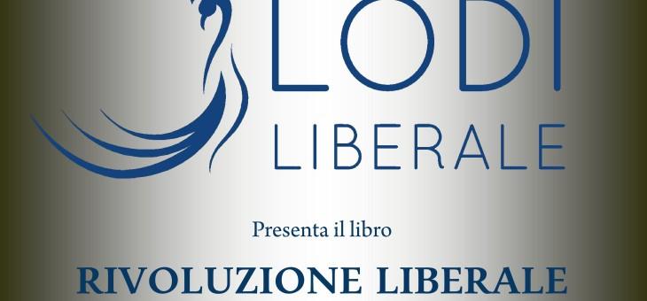 """Giovedì 16 giugno 2016 – """"Rivoluzione liberale. Come si fa"""" di Carlo Scognamiglio e Enrico Musso"""