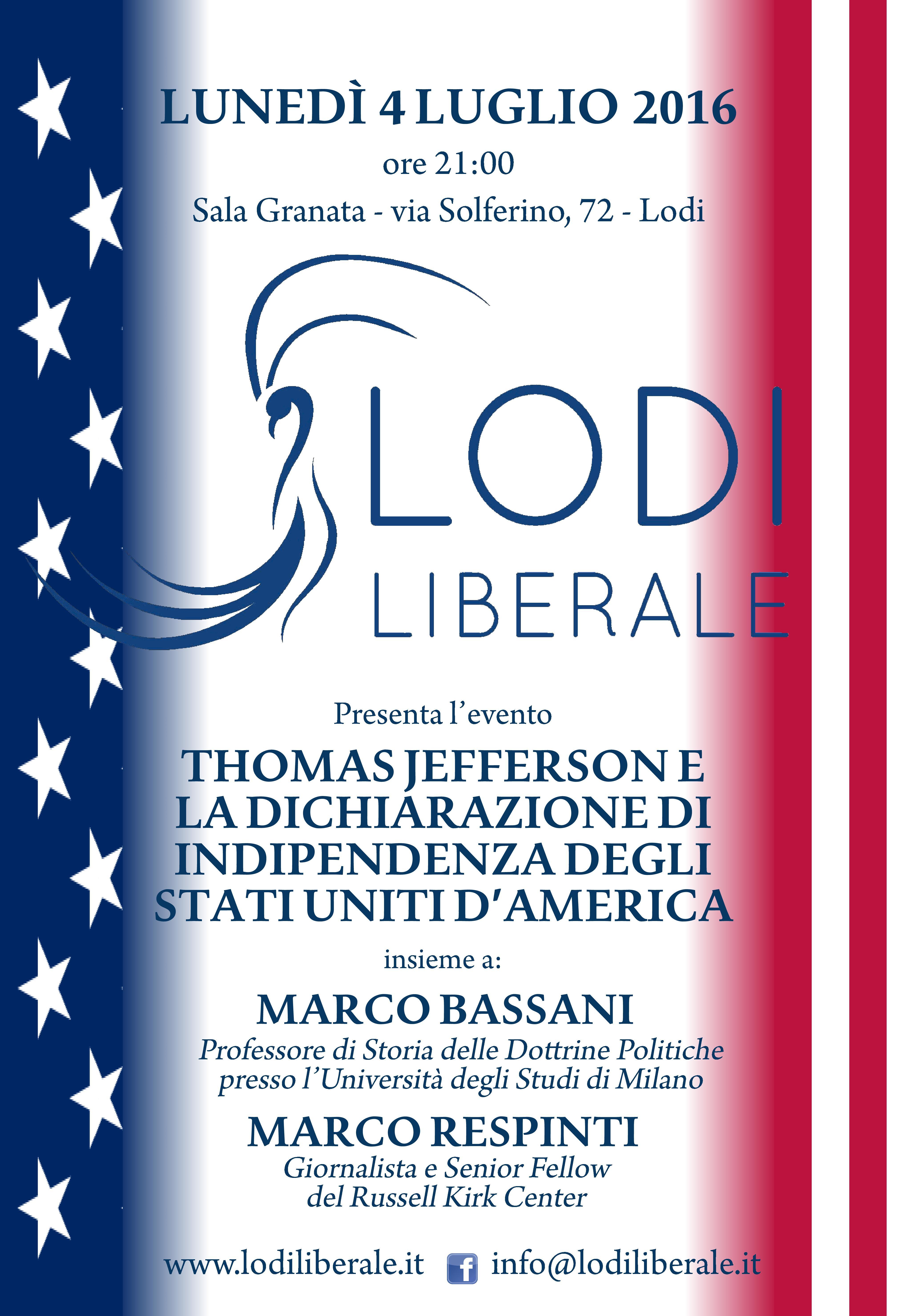 Associazione Lodi Liberale - Thomas Jefferson e la dichiarazione d'indipendenza degli Stati Uniti d'America Marco Bassani e Marco Respinti Montini e Maggi
