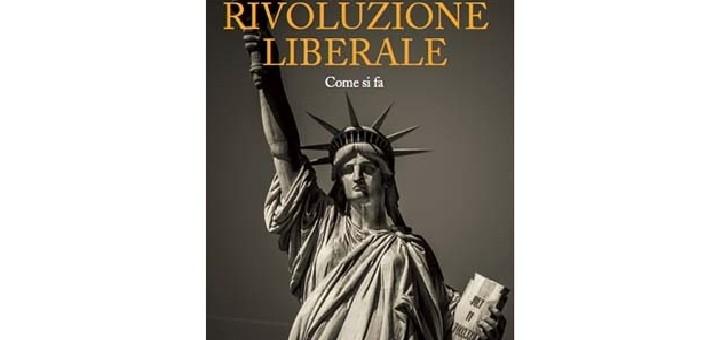"""Recensione del libro """"Rivoluzione liberale. Come si fa"""" di Carlo Scognamiglio Pasini e Enrico Musso"""