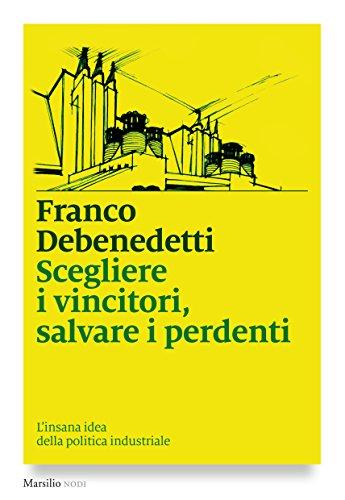 Associazione Lodi Liberale Il Giorno Scegliere i vincitori, salvare i perdenti Franco Debenedetti, Stefano Parisi Lorenzo Maggi, Giuliomaria Montini-page-001