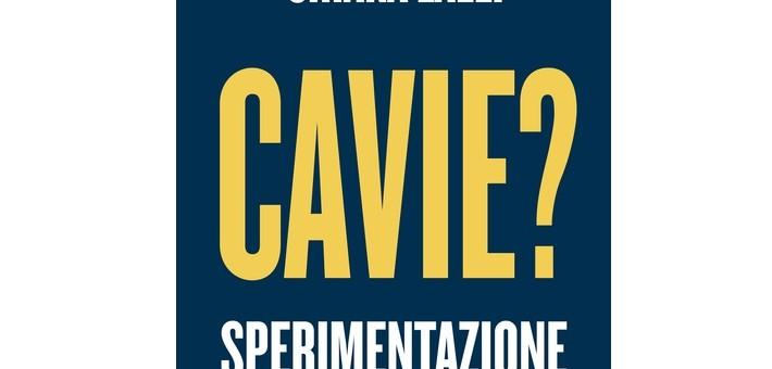"""Recensione del libro """"Cavie"""" di Gilberto Corbellini e Chiara Lalli"""