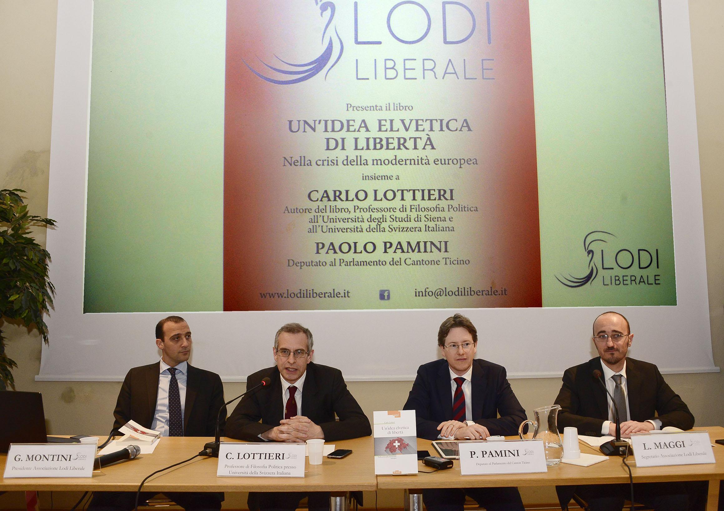 """Associazione Lodi Liberale - Presentazione del libro """"Un'idea elvetica di libertAi??"""" Lottieri, Pamini,Maggi,Montini"""