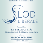 Associazione Lodi Liberale - Presentazione del libro Le belle città Franco Romano, Tatò, Maggi, Montini
