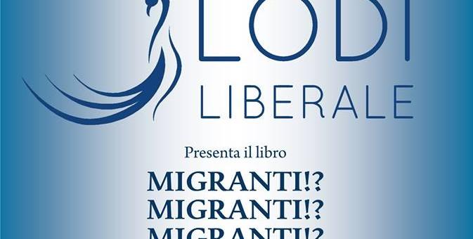 """Presentazione del Volume: """"MIGRANTI!? MIGRANTI!? MIGRANTI!?"""" di Anna Bono"""