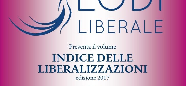 PRESENTAZIONE DEL VOLUME: INDICE DELLE LIBERALIZZAZIONI 2017 A CURA DI CARLO STAGNARO