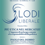 Lodi Liberale Manifesto Più etica nel mercato Paolo Del Debbio. Giovanni Salluisti. Giovanni Salluisti