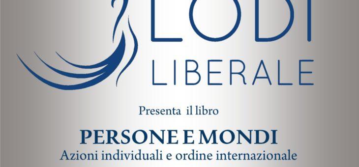 """PRESENTAZIONE DEL VOLUME: """"PERSONE E MONDI, azioni individuali e ordini internazionali"""" DI ANGELO PANEBIANCO"""