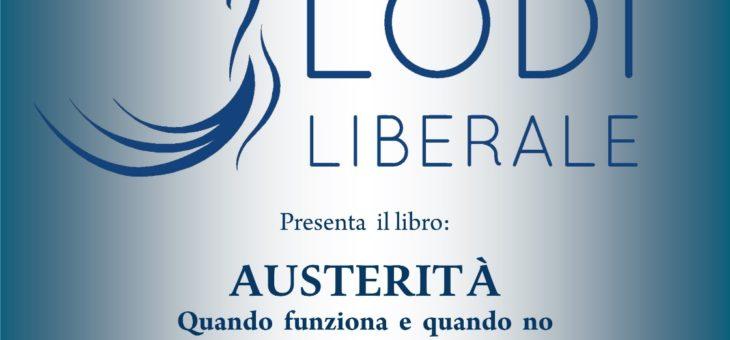 """Lunedì 23 settembre Presentazione del libro """"Austerità. Quando funziona e quando no"""""""