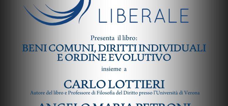 """Lunedì 29 giugno presentazione del libro """"Beni comuni, diritti individuali e ordine evolutivo"""""""