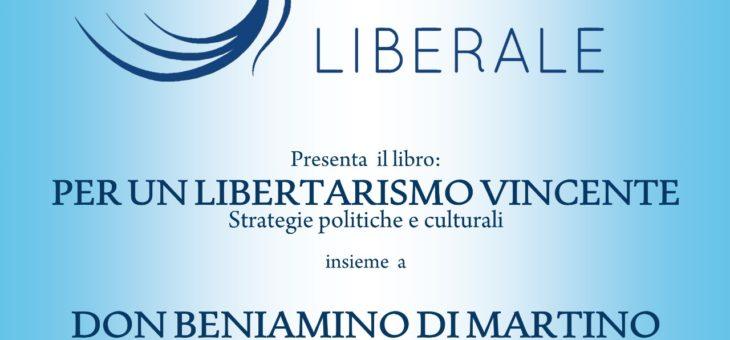 """Lunedì 15 giugno presentazione del libro """"Per un Libertarismo Vincente"""""""