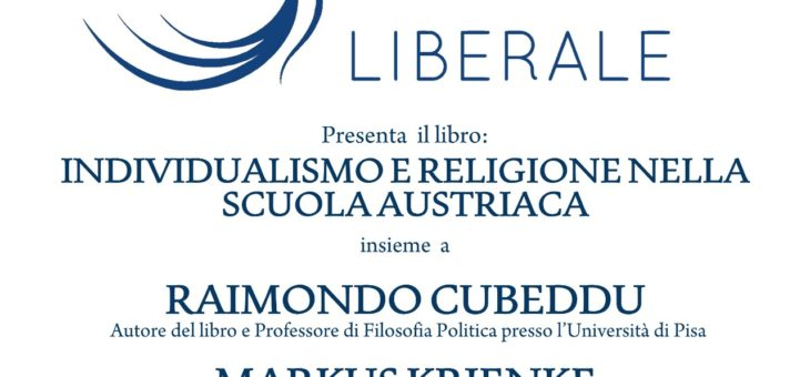 """Lunedì 6 luglio presentazione del libro """"Individualismo e religione nella scuola austriaca"""""""
